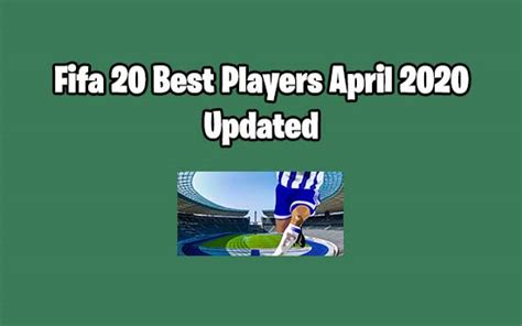 FIFA 20 Best Players: Top FIFA Players Ratings (Latest